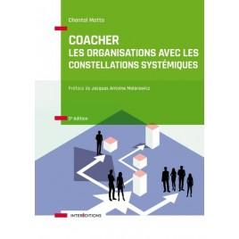 Coacher les organisations avec les constellations systémiques - un livre écrit par Chantal Motto