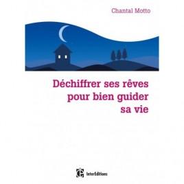 Déchiffrer ses rêves pour bien guider sa vie - un livre écrit par Chantal Motto